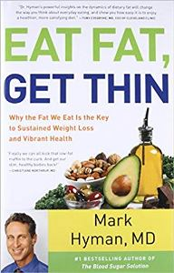 Eat Fat, Get Thin by Mark Hyman, MD