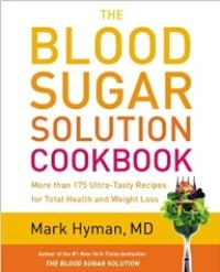 The Blood Sugar Solution Cookbook by Mark Hyman, MD