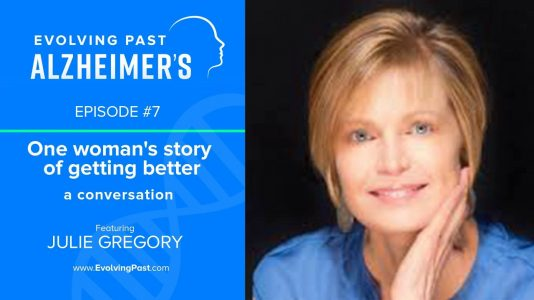 Podcast of ALZ Survivor Julie Gregory - Success Story!