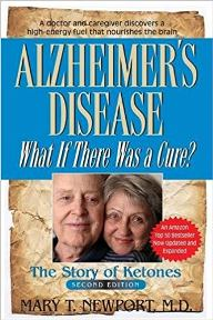 Alzheimer's Disease - What If There Was a Cure? by Mary T. Newport, M.D.