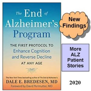 The End of Alzheimer's Program (2020 book with new findings and more ALZ patient stories) by Dr. Dale E. Bredesen